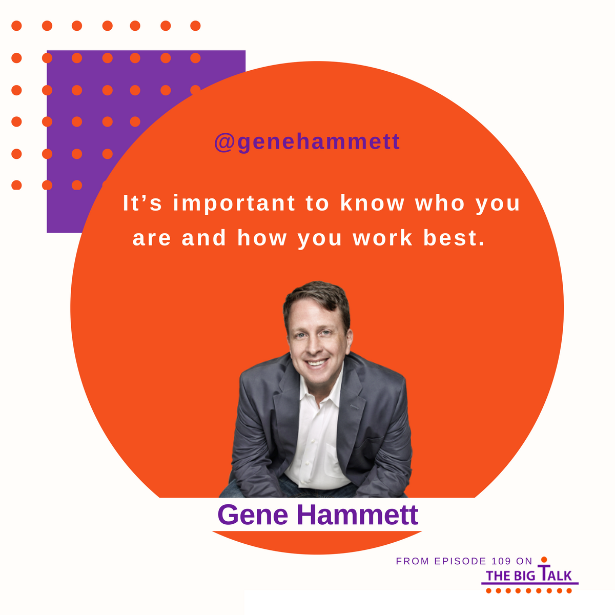 Episode 109 Growing Your Business with a Big Talk – Gene Hammett